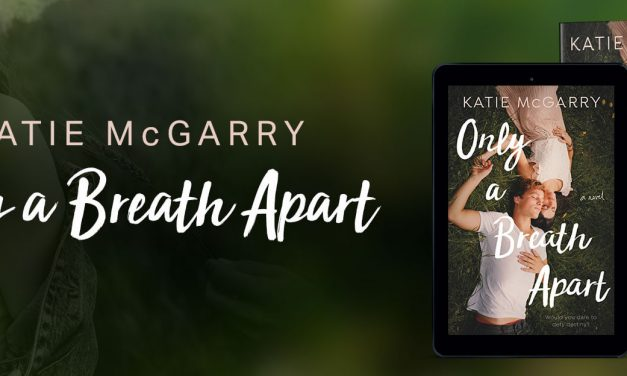 'Only A Breath Apart' by Katie McGarry: Discover the temptation of a cursed boy in this excerpt